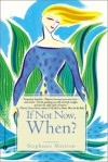 If Not Now when: Reclaiming Ourselves at Midlife - Stephanie Marston