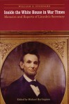 Inside the White House in War Times: Memoirs and Reports of Lincoln's Secretary - William Osborn Stoddard, Michael Burlingame