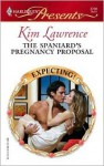 The Spaniard's Pregnancy Proposal - Kim Lawrence