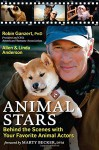 Animal Stars: Behind the Scenes with Your Favorite Animal Actors - Ph.D. Robin Ganzert, Allen Anderson, Linda Anderson, D.V.M. Marty Becker