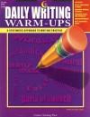 Daily Writing Warm-Ups: Grades 5-6 - Trisha Callella-Jones, Colleen Dobelmann