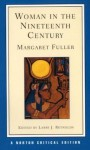 Woman in the Nineteenth Century (Norton Critical Editions) - Margaret Fuller