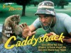 The Book of Caddyshack: Everything You Ever Wanted to Know About the Greatest Movie Ever Made - Scott Martin