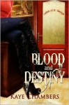 Blood and Destiny - Kaye Chambers