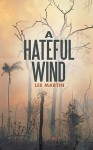 A Hateful Wind - Lee Martin