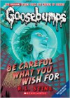 Be Careful What You Wish For (Classic Goosebumps #7) - R.L. Stine