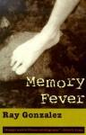 Memory Fever - Ray Gonzalez