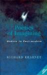 Poetics of Imagining: Modern and Post-Modern - Richard Kearney