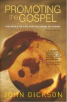 Promoting the Gospel: A practical guide to the biblical art of sharing your faith - John Dickson