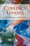 Currency Unions - Alberto Alesina, Robert J. Barro