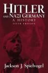 Hitler and Nazi Germany: A History - Jackson J. Spielvogel