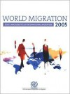 World Migration 2005: Costs and Benefits of International Migration - United Nations