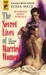 The Secret Lives of Married Women (Hard Case Crime) - Elissa Wald