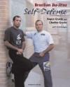 Brazilian Jiu-Jitsu Self-Defense Techniques - Royce Gracie, Charles Gracie, Tom Page, Kid Peligro