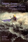 Canyons, Coves & Coastal Waters: Choice Canoe and Kayak Routes of Newfoundland and Labrador - Dan Murphy, Kevin Redmond