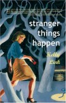 Stranger Things Happen - Kelly Link