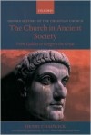 The Church in Ancient Society: From Galilee to Gregory the Great (History of the Christian Church) - Henry Chadwick