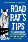 Road Rat's Tips - The Musician's Guide to Keeping Comfortable, Safe, Sane and Employed on the Road. Foreword by Imelda May - Pete Cook, Sue Lee