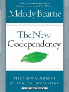 The New Codependency: Help and Guidance for Today's Generations - Melody Beattie