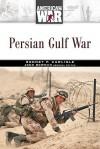 Persian Gulf War - Rodney P. Carlisle, John Stewart Bowman