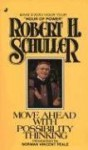Move Ahead with Possibility Thinking - Robert H. Schuller