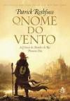 O Nome do Vento (A Crônica do Matador do Rei #1) - Patrick Rothfuss, Vera Ribeiro