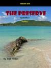 "The Preserve Season 1: Episode 3 ""Ashley"" (The Preserve Season 1, #3) - Josh Hilden"