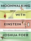 Moonwalking With Einstein (MP3 Book) - Joshua Foer, Mike Chamberlain
