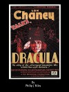 Dracula Starring Lon Chaney An Alternate History For Classic Film Monsters - Philip J. Riley