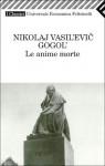Anime morte - Nikolai Gogol, Paolo Nori