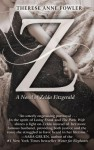 Z: A Novel of Zelda Fitzgerald - Therese Anne Fowler