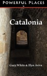 Powerful Places in Catalonia - Powerful Places, Elyn Aviva