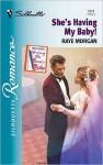 She's Having My Baby! (Having The Boss's Baby) (Silhouette Romance, No. 1571) - Raye Morgan