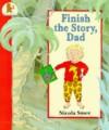 Finish The Story, Dad - Nicola Smee