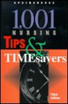 1, 001 Nursing Tips & Timesavers: Quick And Easy Tips For Improving Patient Care - Lippincott Williams & Wilkins, Springhouse