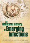 An Unnatural History of Emerging Infections - Ron Barrett, George Armelagos