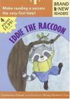 Eddie the Raccoon: Brand New Readers - Catherine Friend