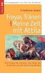 Freyas Trnen Oder Meine Zeit Mit Attila - Friedhelm Kober, Vito von Eichborn