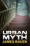Urban Myth - James Raven