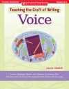 Teaching the Craft of Writing: Voice: Lessons, Strategies, Models, and Literature Connections That Help You Teach and Revisit This Important Craft Element All Year Long - Lola M. Schaefer