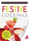 Holiday Entertaining Essentials: Festive Cocktails: Delicious Ideas for Easy Holiday Celebrations - Editors Of Adams Media