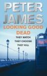 Looking Good Dead: A Roy Grace Novel 2 (Ds Roy Grace 2) - Peter James