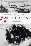 We Die Alone (War Book Series) - David Howarth
