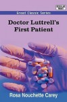 Doctor Luttrell's First Patient - Rosa Nouchette Carey