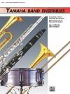 Yamaha Band Ensembles, Bk 1: Alto Sax, Baritone Sax - John Kinyon, Yamaha Muscial Productions Staff, John O'Reilly, Yamaha Musical Productions Staff