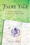 Faery Tale - One Woman's Search for Enchantment in a Modern World - Signe Pike