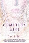 Cemetery Girl - David J. Bell