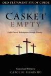 CASKET EMPTY: Old Testament Study Guide: God's Plan of Redemption through History - Carol M. Kaminski