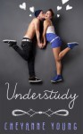 Understudy - Cheyanne Young