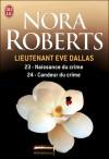 Naissance du crime ; Candeur du crime - J.D. Robb, Nora Roberts